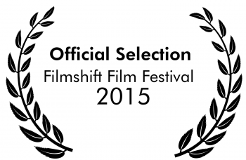 Filmshift 2015 Official Selection Laurels